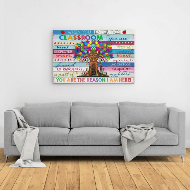 when you enter this classroom you are kind you are the reason i am here poster