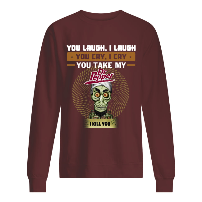 Achmed You laugh i laugh you cry i cry sweatshirt