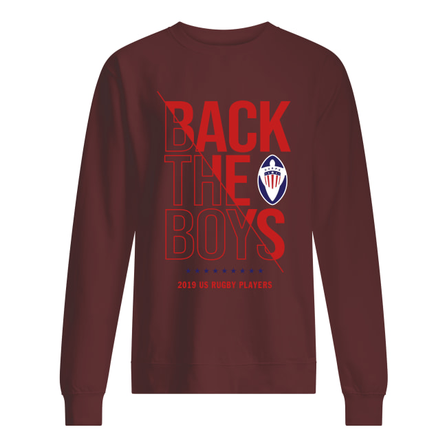 Back the boys 2019 us rugby players sweatshirt