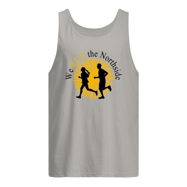 Boy and girl we run the northside tank top