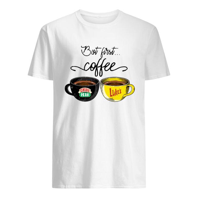 But first coffee Central Perk Luke's men's shirt