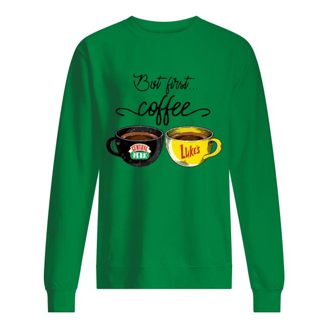 But first coffee Central Perk Luke's sweatshirt