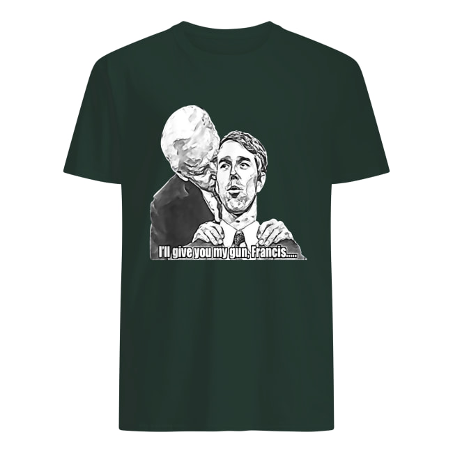 Gimme i'll give you my gun Francis men's shirt