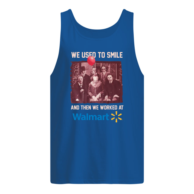 Horror characters we use to smile and then we worked at Walmart tank top