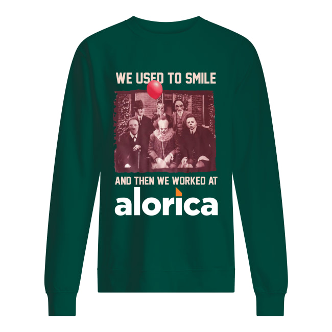 Horror movie characters we used to smile and then we worked at Alorica sweatshirt