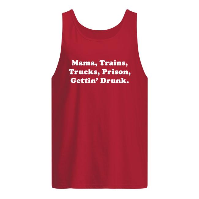 Mama trains trucks prison gettin drunk tank top