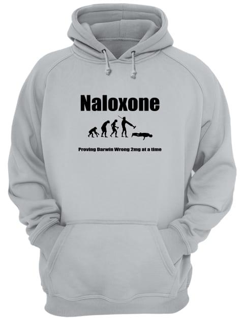 Naloxone proving darwin wrong 2mg at a time hoodie