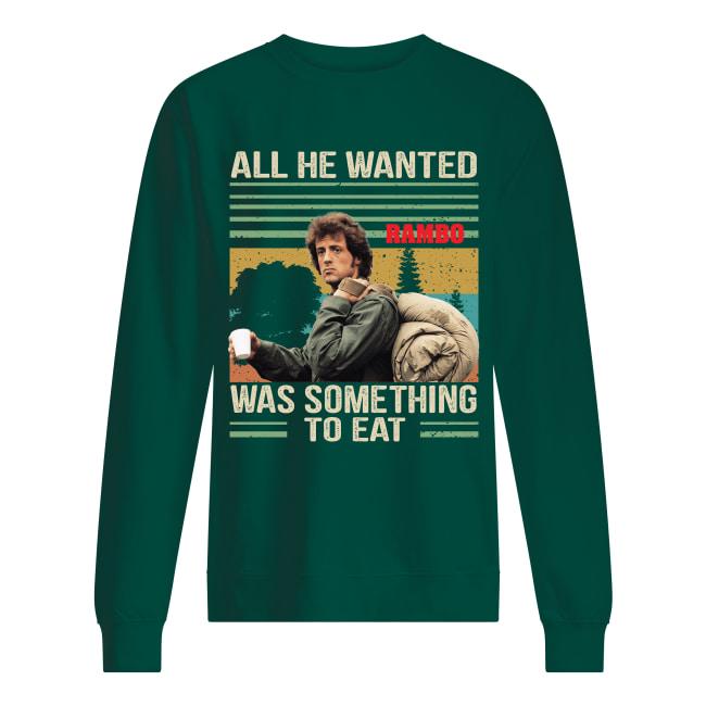 Rambo all he wanted was something to eat vintage sweatshirt