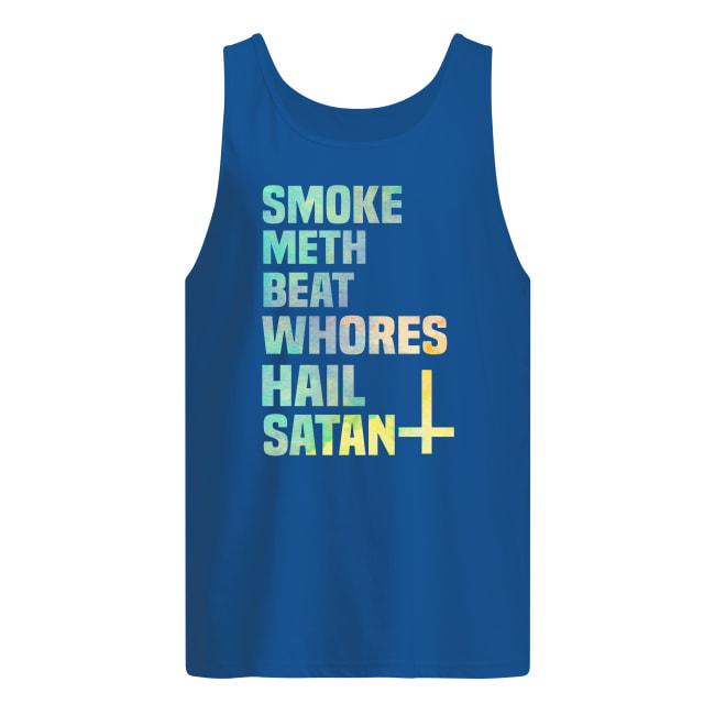 Smoke meth beat whores hail Satan tank top