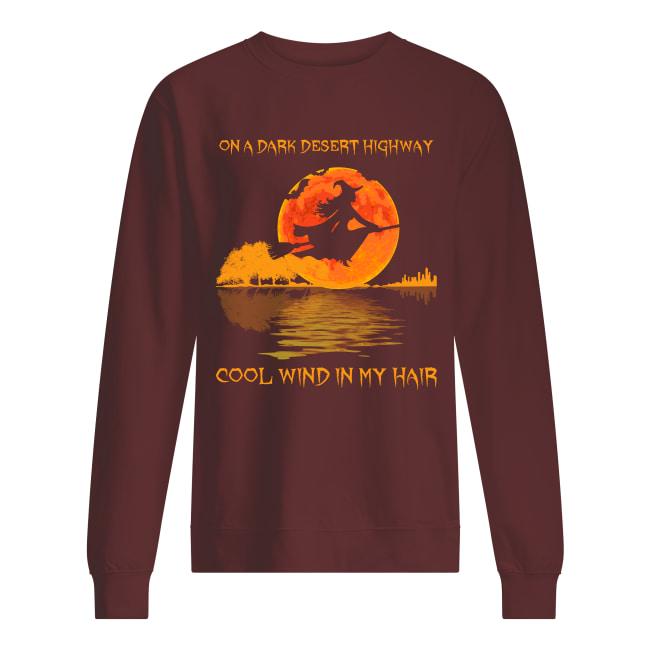 Witch on a dark desert highway cool wind in my hair sweatshirt