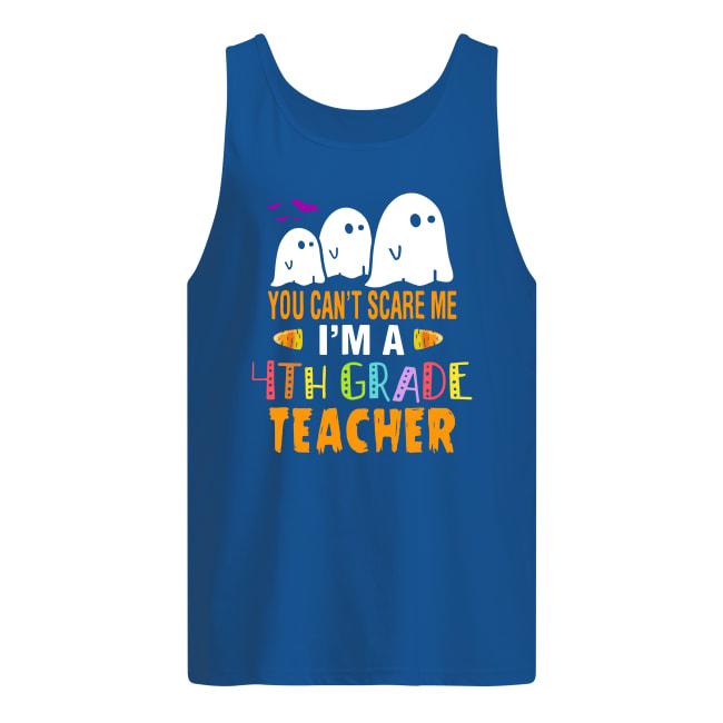 You can't scare me i'm a 4th grade teacher boos tank top