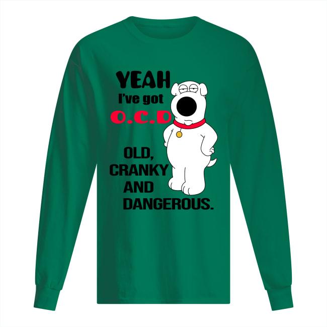 Great Bear Yeah I've got OCD old cranky and dangerous shirt