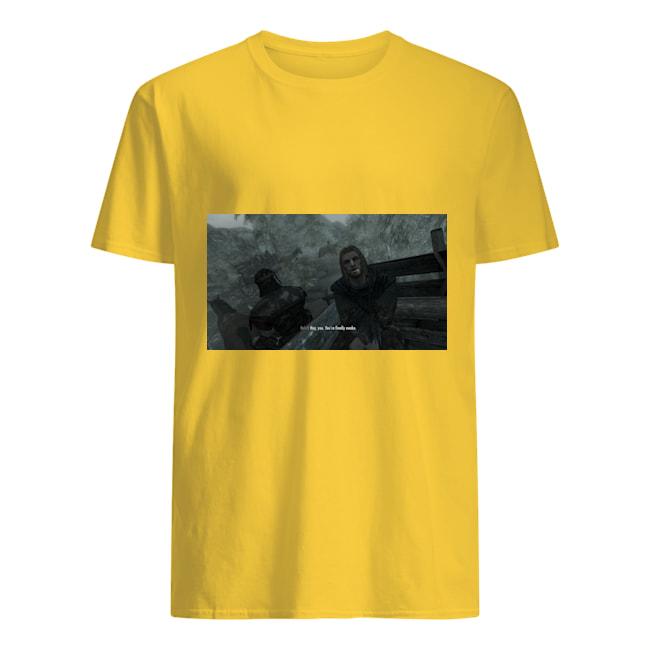 Hey you you're finally awake Skyrim shirt