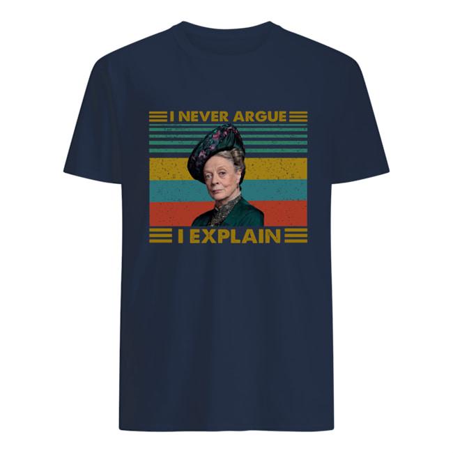 I never argue i explain Violet Crawley shirt
