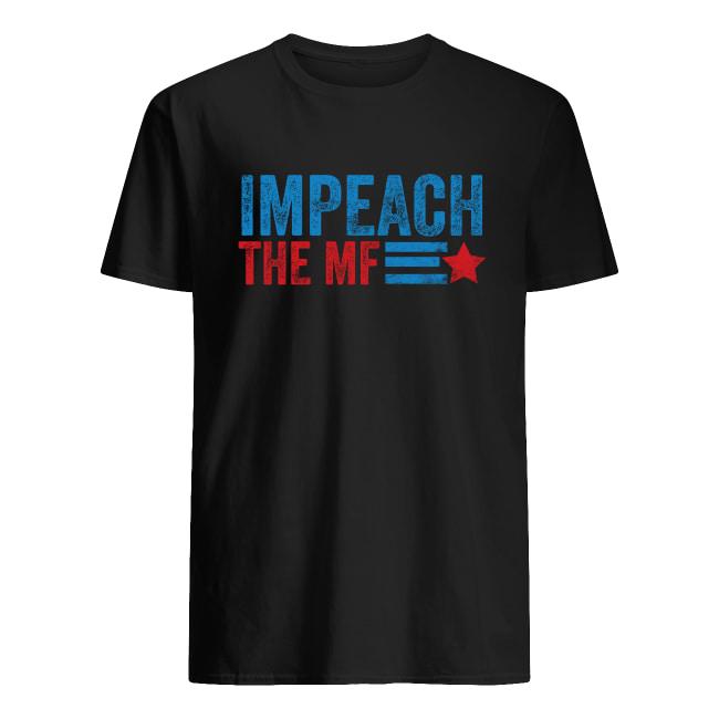 Impeach the MF men's shirt