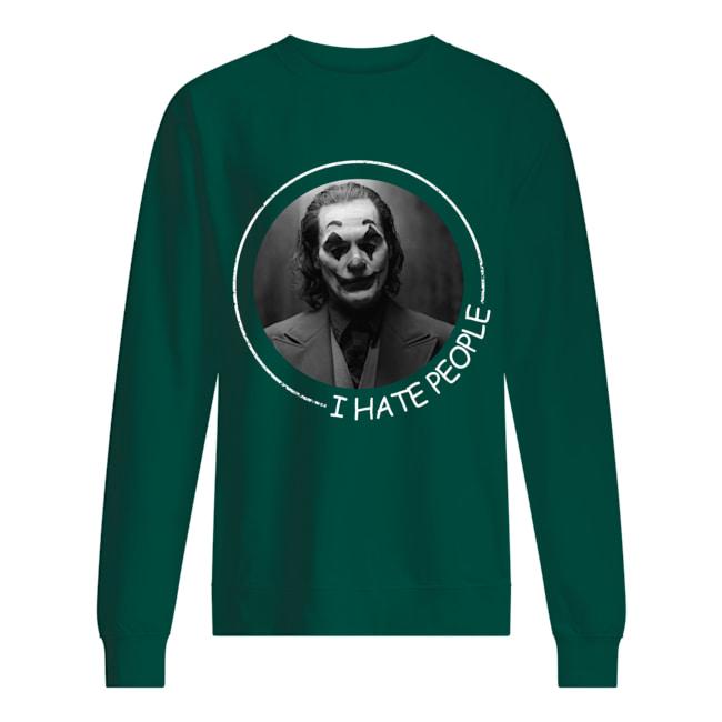 Joker Phoenix I hate people sweatshirt