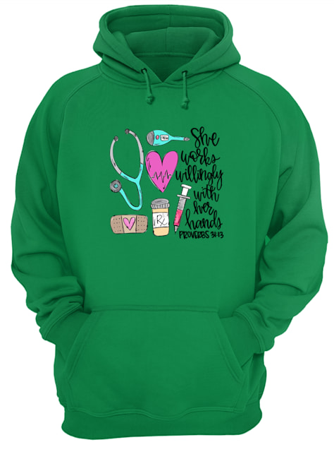 She works willingly with her hands hoodie
